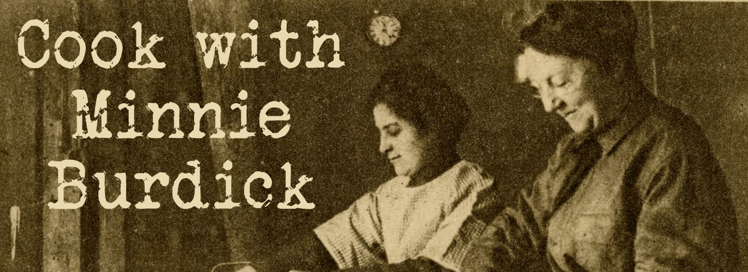 Image of two women with text Cook with Minnie Burdick