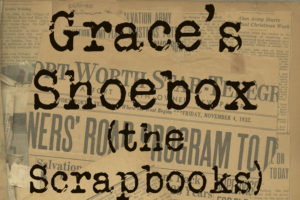 text Grace's Shoebox (the scrapbooks) with collage of newspaper clippings in background