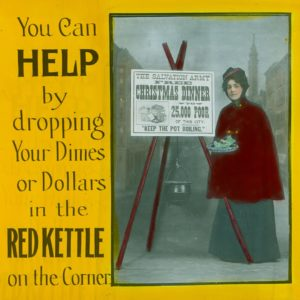 "Hand colored black and white slide showing a female Salvationist and a kettle stand. Text reads ""You can help by dropping your dimes or dollars in the red kettle on the corner."""